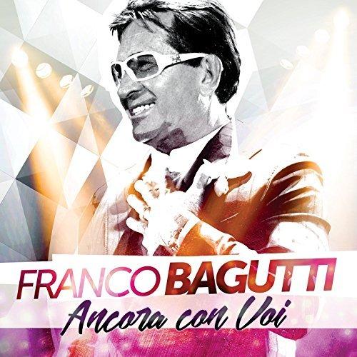 FRANCO BAGUTTI - ANCORA CON VOI (CD)