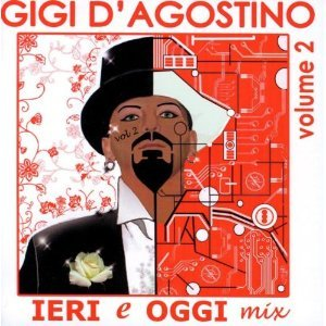 GIGI D'AGOSTINO - IERI E OGGI MIX VOL.2 (CD)