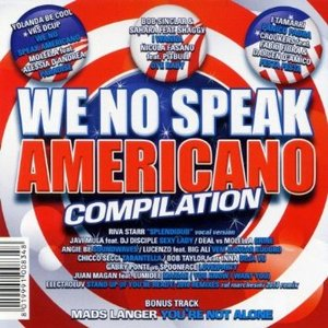 WE NO SPEAK AMERICANO COMPILATION -ESENTE (CD)