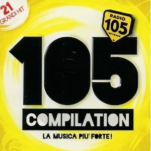 105 COMPILATION. LA MUSICA PIU' FORTE! (CD)