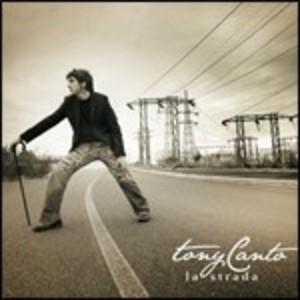 TONY CANTO - LA STRADA (CD)