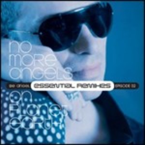 BE ANGEL - NO MORE ANGELS ON PLANET EARTH. ESSENTIAL REMIX EPISODE 2 (CD)