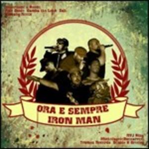 IRON MAN - ORA E SEMPRE (CD)
