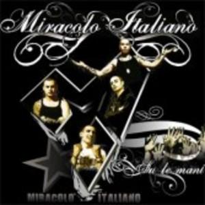 MIRACOLO ITALIANO - SU LE MANI (CD)