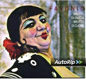 FAVONIO - BRUTTO DI FACCIA BRUTTO DI CUORE (CD)