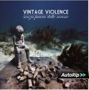 VINTAGE VIOLENCE - SENZA PAURA DELLE ROVINE (CD)