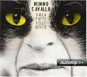 MIMMO CAVALLO - DALLA PARTE DELLE BESTIE (CD)