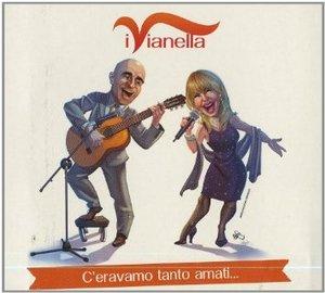 VIANELLA - C'ERAVAMO TANTO AMATI... (CD)