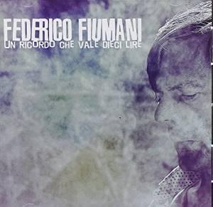 FEDERICO FIUMANI - UN RICORDO CHE VALE 10 LIRE (CD)
