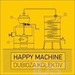 DUBIOZA KOLEKTIV - HAPPY MACHINE (CD)