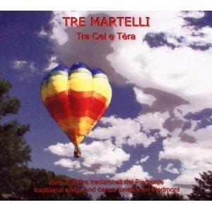 TRE MARTELLI - TRA CEL E TERA (CD)