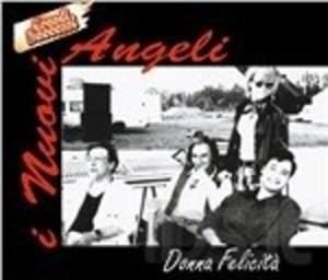 NUOVI ANGELI - DONNA FELICITA' (CD)