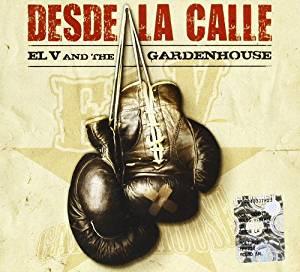 EL V AND THE GARDENHOUSE - DESDE LA CALLE (CD)
