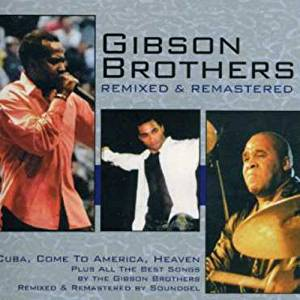 REMIXED AND REMASTERED GIBSON BROTHERS (CD)