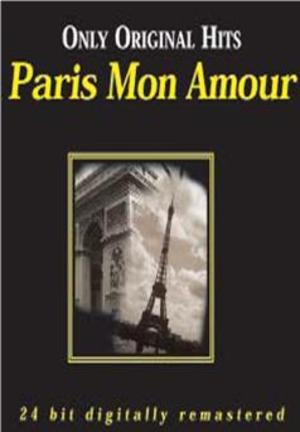 PARIS MON AMOUR - ONLY ORIGINAL HITS -2CD (CD)