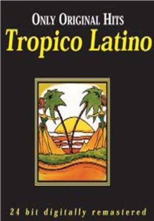 TROPICO LATINO - ONLY ORIGINAL HITS -2CD (CD)