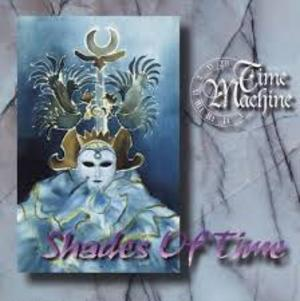 TIME MACHINE - SHADES OF TIME (CD)