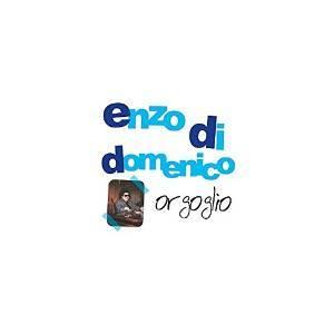 ENZO DI DOMENICO - ORGOGLIO (CD)
