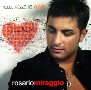 ROSARIO MIRAGGIO - MILLE PEZZI DI CUORE (CD)