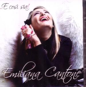 EMILIANA CANTONE - E COSI' SIA (CD)