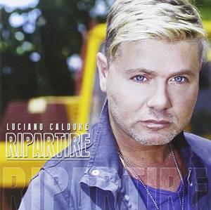 LUCIANO CALDORE - RIPARTIRE (CD)