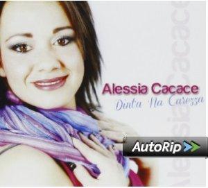 ALESSIA CACACE - DINT'A NA CAREZZA (CD)
