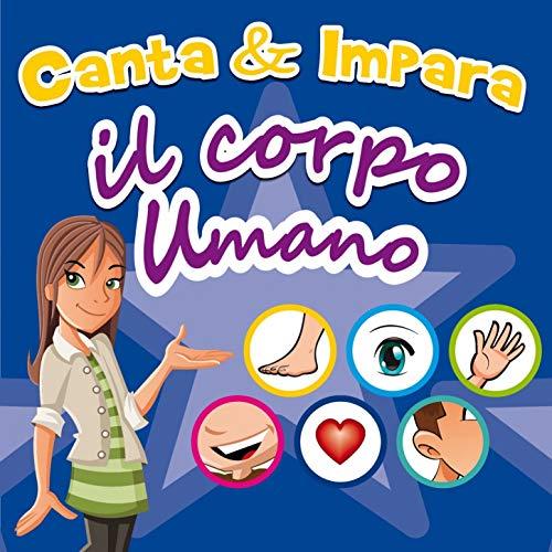CANTA & IMPARA IL CORPO UMANO [AUDIO CD] LE MELE CANTERINE; VARI