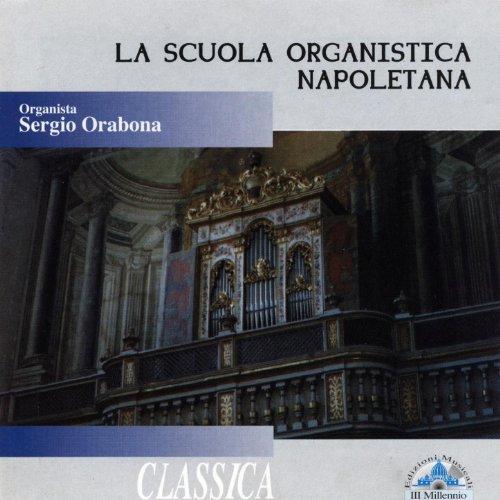 SERGIO ORABONA - LA SCUOLA ORGANISTICA NAPOLETANA (CD)