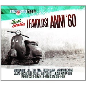 BEST ITALIA -I FAVOLOSI ANNI '60 BY RADIO ITALIA (CD)