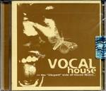 VOCAL HOUSE - THE ELEGANT SIDE OF HOUSE MUSIC (CD)