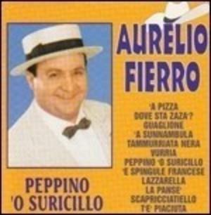AURELIO FIERRO - PEPPINO O' SURICILLO (CD)