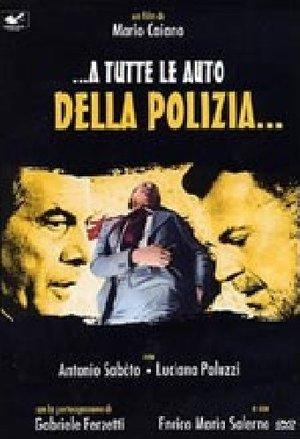 A TUTTE LE AUTO DELLA POLIZIA... (DVD)