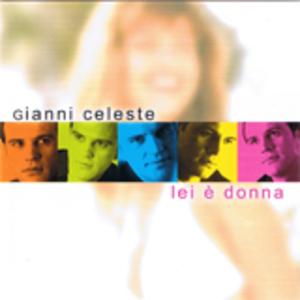 GIANNI CELESTE - LEI E' DONNA (CD)