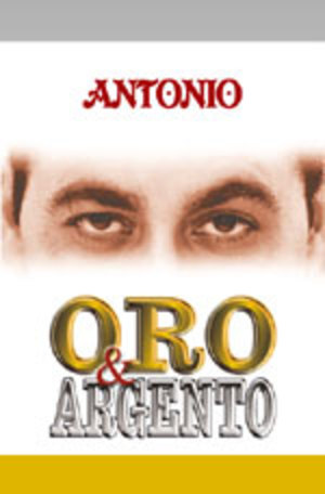 ANTONIO - ORO & ARGENTO (CD)