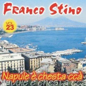 FRANCO STINO - NAPULE E' CHESTA CCA' (CD)