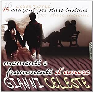 GIANNI CELESTE - MOMENTI E FRAMMENTI (CD)