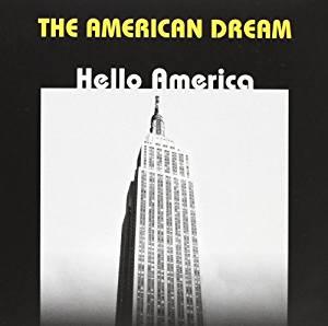 THE AMERICAN DREAM HELLO AMERICA (CD)