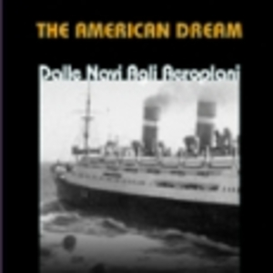 THE AMERICAN DREAM - DALLE NAVI AGLI AEROPLANI (CD)