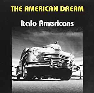 THE AMERICAN DREAM ITALO AMERICANS (CD)