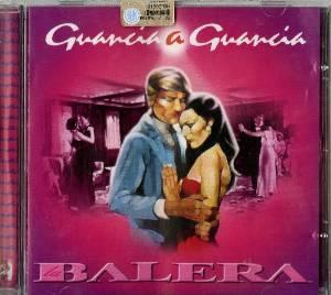 GUANCIA A GUANCIA LA BALERA (CD)