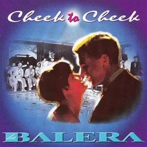 CHEEK TO CHEEK LA BALERA (CD)