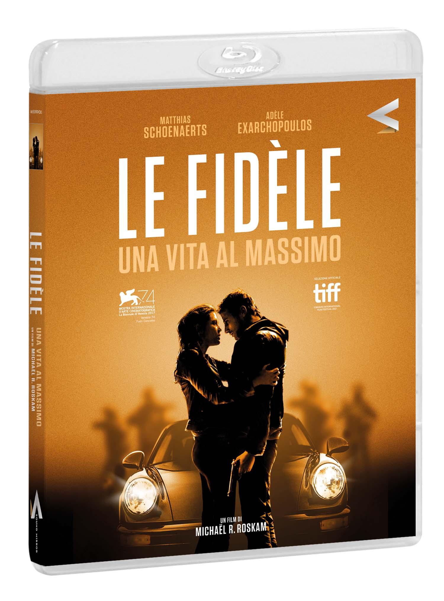 LE FIDELE - UNA VITA AL MASSIMO - BLU RAY