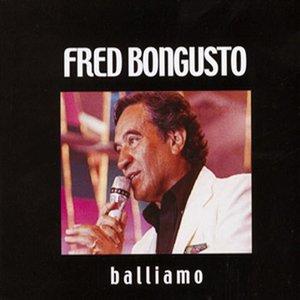 FRED BONGUSTO - BALLIAMO (CD)
