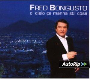 FRED BONGUSTO - O' CIELO CE MANNA STI' COSE (CD)