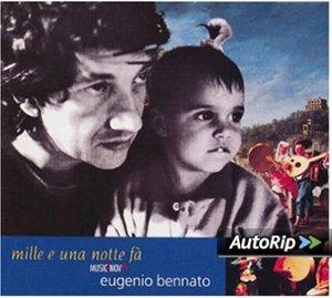 EUGENIO BENNATO - MILLE E UNA NOTTE FA' (CD)