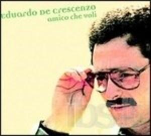 EDUARDO DE CRESCENZO - AMICO CHE VOLI (CD)