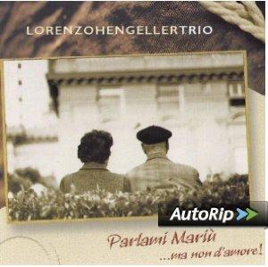 LORENZO HENGELLER - PARLAMI MARIU'...MA NON D'AMORE (CD)