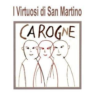 VIRTUOSI DI SAN MARINO - CAROGNE (CD)