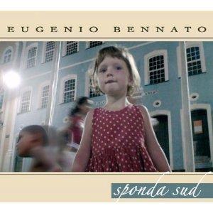 EUGENIO BENNATO - SPONDA SUD (CD)