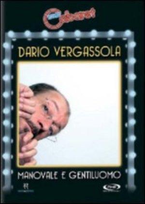 DARIO VERGASSOLA - MANOVALE E GENTILUOMO (DVD)